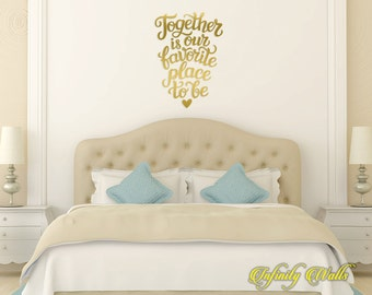 Together is our favorite place to be - Bedroom Wall decal quote - Home Decor - Living Room Wall Sticker - Love Interior Design Decor