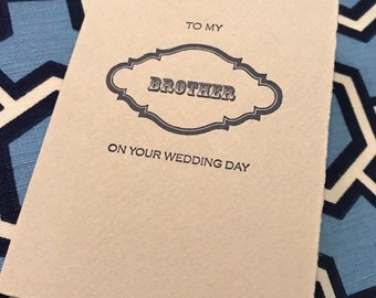 To my Brother on your Wedding Day Letterpress Card