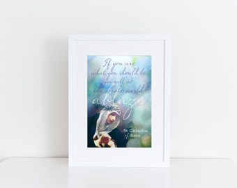 St. Catherine of Siena Catholic Art Print for her, Saint Quote, Catholic Poster, Catholic Graduate, Saint, Catholic, Confirmation Gift,