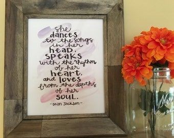 She Dances the the Songs in her Head, Inspirational Quote Art, Watercolor Art Print, Dean Jackson Quote, Hand lettered Quote Art