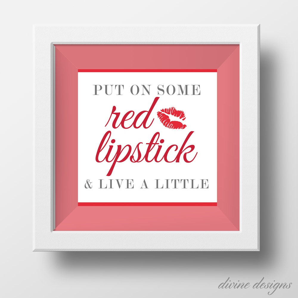 Red Lipstick Quotes Put On Some Red Lipstick And Live A Little Digital Download