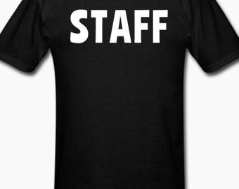 Screen Printed STAFF T-Shirts - Black.  STAFF is printed on back