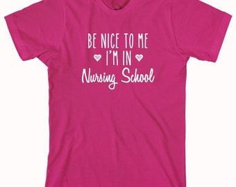 Be Nice To Me I'm In Nursing School Shirt, nurse - ID: 965