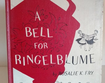 1957 First Edition A Bell for Ringelblume by Rosalie K. Fry
