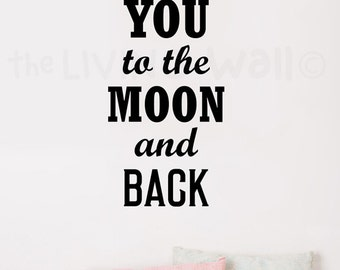 I Love You to the Moon and Back, wall decals quotes, wall decal quote home decor