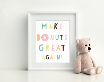 PRINTABLE.Make Donuts Great Again.Nursery Print.Playroom Print.Donut Party.Nursery decoration.INSTANT DOWNLOAD.