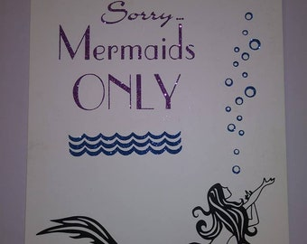 Sorry... Mermaids ONLY canvas sign