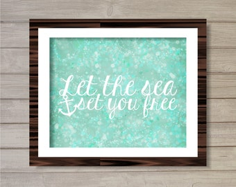 Let the Sea Set You Free Wall Art Printable -8x10- Instant Download Beach Ocean Nautical Wave Bokeh Glitter Blue Turquoise Living Room Decor