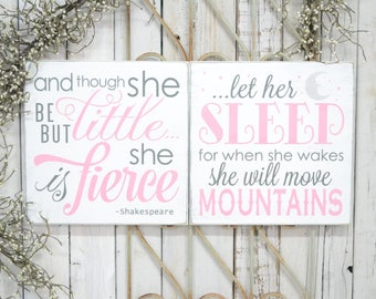 And though she be but little she is fierce & Let her sleep for when she wakes she will move mountains, 12x12 Solid Wood Sign, Choose hanger