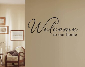 Welcome to our home Wall Decal - Welcome Decal - Foyer Wall Sticker - Home Decor