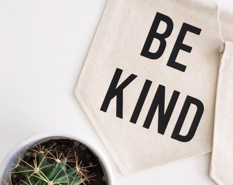Be Kind Banner, Canvas Wall Banner, Fabric Wall Banner, Be Kind Sign, Wall Hanging, Nursery Wall Hanging, Pennant Flag, Kids Room, Kindness