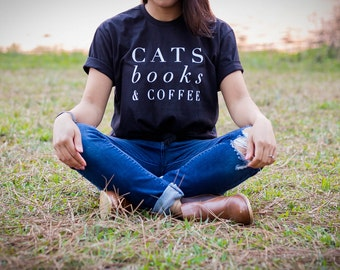 Cat Shirt - Cat Lover Gift - Cat Tshirt - Cat - Coffee - Coffee and Cats - Cat Gift - Book Lover Gift - Reading Shirt - Kitten Tshirt - Cats