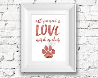 8x10 All You Need Is Love and a Dog Watercolor Painting Digital Art Print Silhouette Wall Decor, Home, Office, Nursery, Room Decor