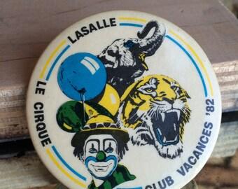 Le Cirque Button - Circus Button from Lasalle/Montreal Quebec circa 1982