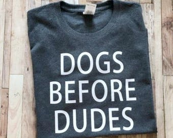 Dogs Before Dudes - Womens Dog Mom Shirt