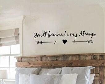 Vinyl Arrow Decal, You'll Forever Be My Always, Tribal Boho Wall Art, Love Arrow Decal, Arrow Wall Decal, Vinyl Wall Art, Arrow Sticker