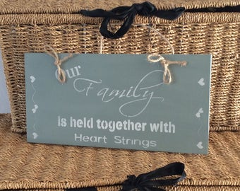 family held together with hearts strings- wooden sign - shabby chic