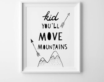 Kid you'll move mountains, inspirational print, Scandinavian art, nursery wall print, inspirational quote, best selling items, kids prints