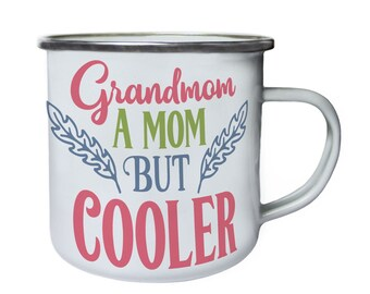 Grandmom Like a Mom ,Tin, Enamel 10oz Mug w109e