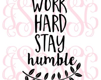 Work Hard Stay Humble Vinyl Decal