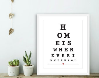 Home Is Wherever I'm With You -  Eye Chart Art Print  -  Love Poster  - Modern Wall Art - Black and White With Red Heart