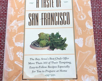 A Taste of San Francisco The San Francisco Symphony California Vintage Cookbook