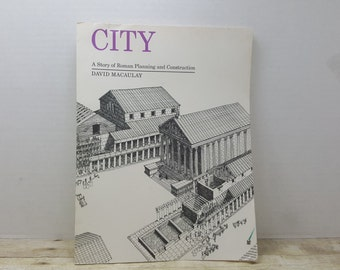 City, 1974, David Macaulay, A story of Roman Planning and Construction, vintage kids book