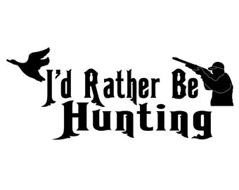 Id Rather Be Hunting Decal , Geese Hunter Silhouette Sticker , Geese Hunting Decal