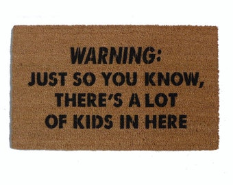 Warning: Just so you know, there's a lot of kids in here™,  doormat, funny doormat, parents gift. family friendly gift