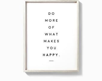 Do more of what makes you happy poster, inspirational print, do more poster, motivational wall art, A3, minimalist poster, nordic design
