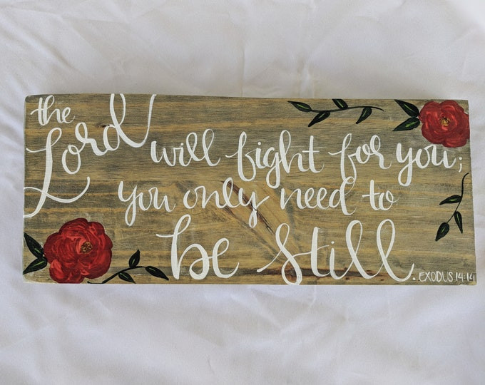 Featured listing image: Exodus 14:14 The Lord Will Fight For You, You Only Need To Be Still Wood Sign