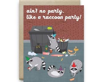 Raccoon Card / Birthday / Party / Funny