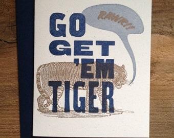 Go Get 'Em Tiger Letterpress Card