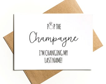 Pop the champagne I'm changing my last name!