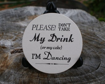I'm Dancing(don't take my drink) Round COASTERS  X 150