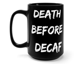 Death before decaf Black Mug 15Oz
