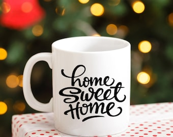 Home Sweet Home Mug, Home Sweet Home Coffee Mug, Mug with text Home Sweet Home, Mug For Home, Perfect Gift