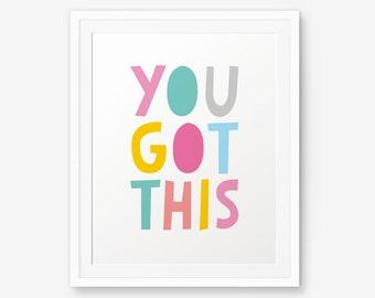 You Got This, Color Children Wall Art, dorm art decor, office wall decor, inspirational quote, motivational printable