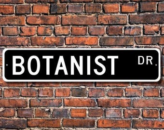 Botanist, Botanist Gift, Botanist sign, Botanist decor, Botanist lab sign, Gift for Botanist, Custom Street Sign, Quality Metal Sign
