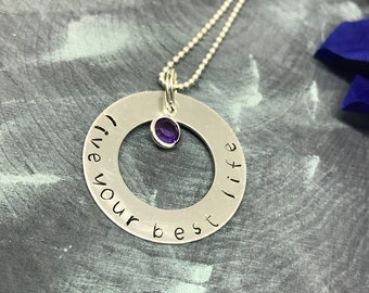 Live your best life, Hand stamped necklace, Inspirational Jewelry, Birthstone Charm, Motivational Necklace