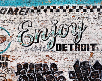 Detroit Photography - Enjoy Detroit Brick Wall - Detroit Photo - Fine Art Photo