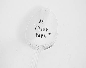Je T'aime Papa / cuillère gravée / Father's Day Gift / Cadeux Pour Papa / Hand Stamped Spoon / Gift for Dad / Gift From Child / Unique Dad