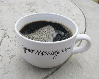 Ginormous Mug with Custom Message