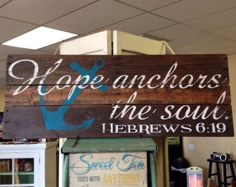 Wooden Sign - Hope Anchors The Soul - Quotes - Rustic - Pallet Style -
