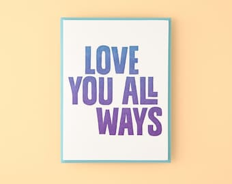 Love You All Ways Letterpress Greeting Card