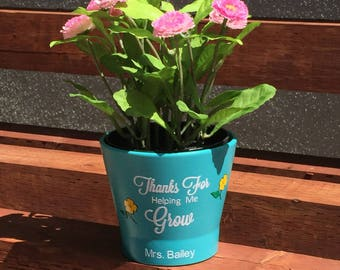Thanks For Helping Me Grow Flower Pot, Teachers Gift, Great for Teacher Appreciation, First and Last Day of School Gift.