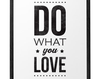 Do what you love Motivational wall decor Quote print typography poster inspirational print retro black and white wall decor Graduation gift