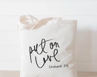 Put On Love, present, housewarming gift, tote bag, tote, Bible verse, inspirational, womens gift, christian gift, overnight bag