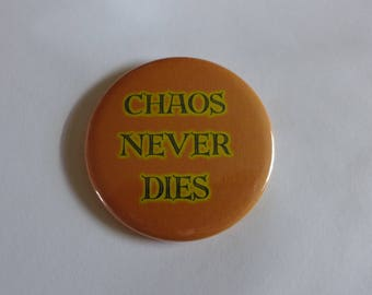 Chaos Never Dies / Button / Pin