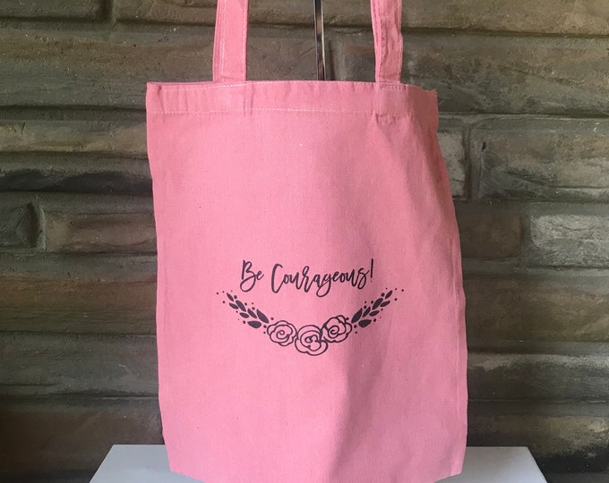 Be Courageous! Natural Cotton Tote Limited Edition Colors